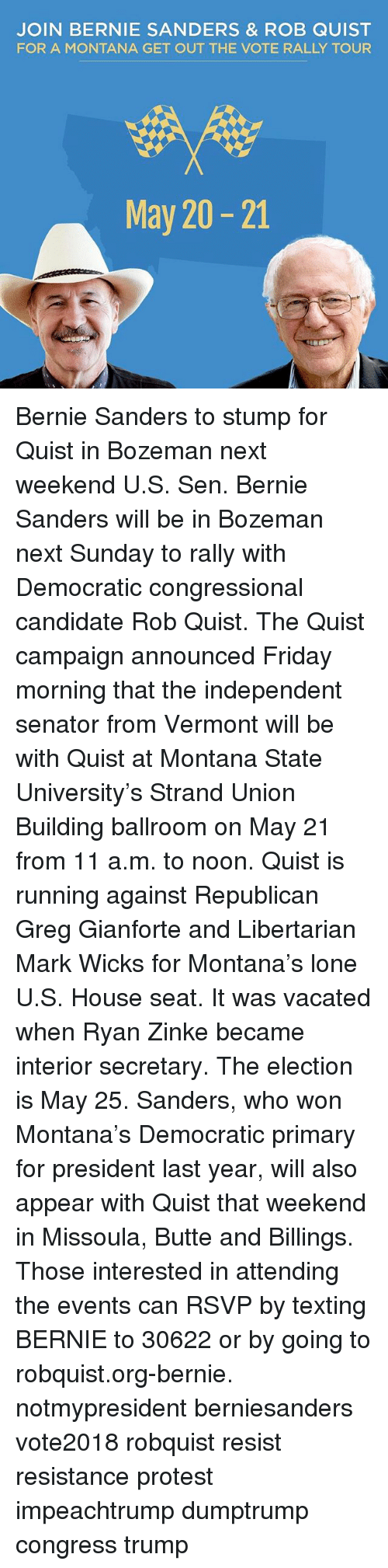 Join Bernie Sanders & Rob Quist For A Montana Get Out The Vote Rally Tour  May 2021 Bernie Sanders To Stump For Quist In Bozeman Next Weekend Us Sen  Bernie