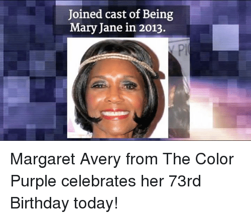 joined cast of being mary jane in 2013 margaret avery 12531350 25 best color purple memes the memes, commission memes