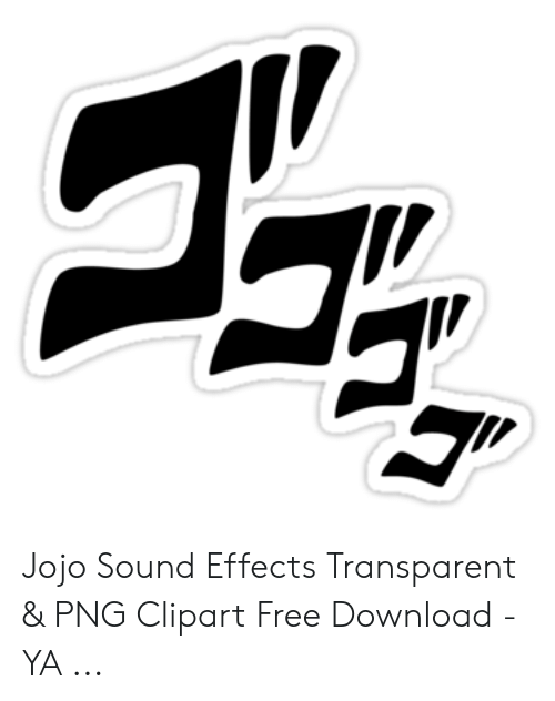 Jojo Sound Effects Transparent & PNG Clipart Free Download - YA