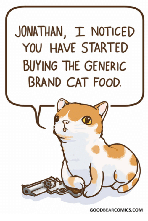 jonathan i noticed you have started buying the generic brand cat