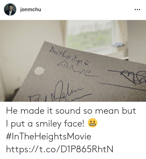 Memes, Mean, and 🤖: jonmchu  Aerthek itr He made it sound so mean but I put a smiley face! 😬#InTheHeightsMovie https://t.co/D1P865RhtN