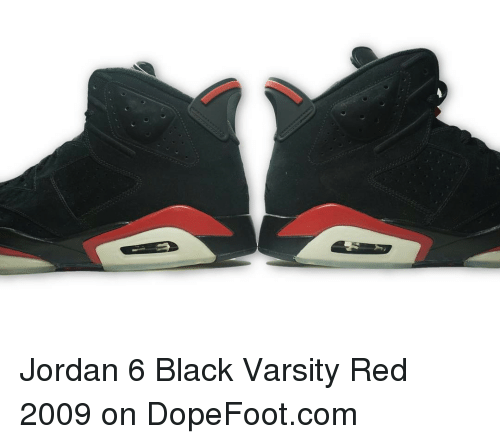 more photos dd0f5 0d556 Jordan 6 Black Varsity Red 2009 on DopeFootcom | Jordans ...