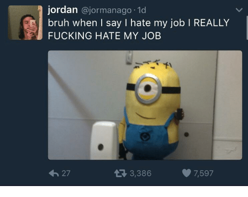 I fucking hate my job foto 90