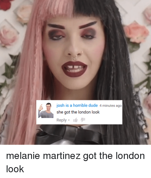 josh is a horrible dude 4 minutes ago she got 2697971 josh is a horrible dude 4 minutes ago she got the london look,Get The London Look Meme