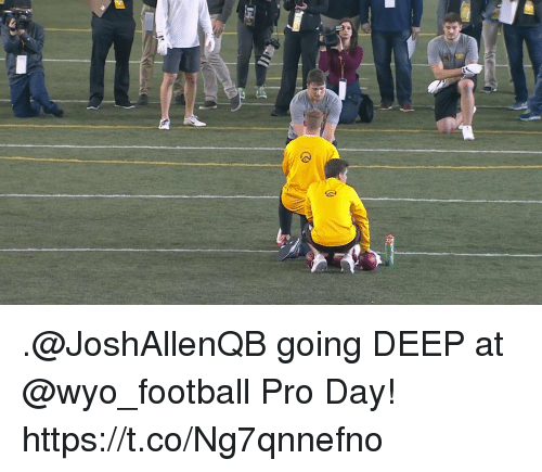 Football, Memes, and Pro: .@JoshAllenQB going DEEP at @wyo_football Pro Day! https://t.co/Ng7qnnefno
