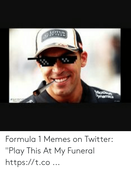 "Memes, Twitter, and Formula 1: JOTUS  ymamics Formula 1 Memes on Twitter: ""Play This At My Funeral https://t.co ..."