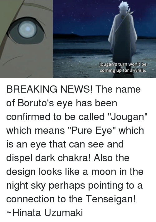 Jougan S Turn Won T Be Coming Up For A While Breaking News The Name Of Boruto S Eye Has Been Confirmed To Be Called Jougan Which Means Pure Eye Which Is An Eye That
