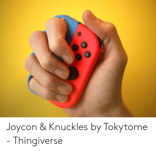 Joycon & Knuckles by Tokytome - Thingiverse | Knuckles Meme