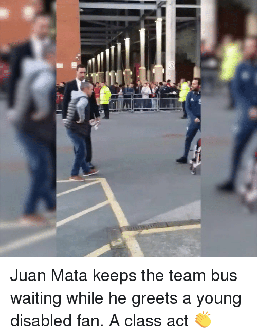 Dank, Acting, and Waiting...: Juan Mata keeps the team bus waiting while he greets a young disabled fan. A class act 👏