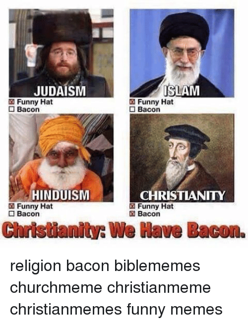 JUDAISM ISLAM Funny Hat O Bacon Bacon HINDUISM CHRISTIANITY Funny ... 539a2c20f20