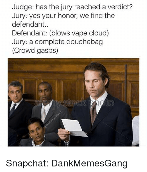 Douchebag Memes And Snapchat Judge Has The Jury Reached A Verdict