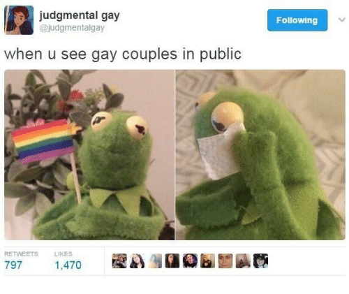 Gay, Following, and Public: judgmental gay  @judgmentalgay  Following  when u see gay couples in public  RETWEETS  LIKES
