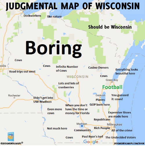 JUDGMENTAL MAP OF WISCONSIN Dockworkers Ike Nature Should Be ...