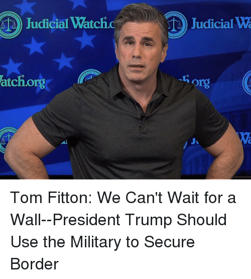 Trump, Watch, and Military: Judicial Watch.c  Judicial W  atch.org  0  or