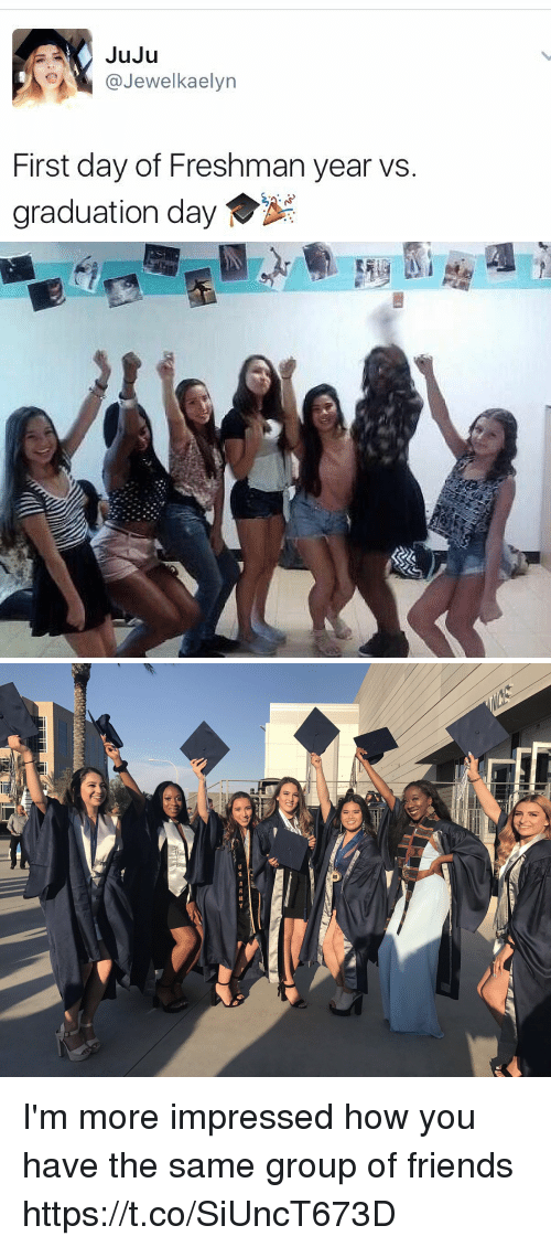 Friends, Funny, and Freshman Year: JuJu  (a Jewel kaelyn  First day of Freshman year vs.  graduation day   MI I'm more impressed how you have the same group of friends https://t.co/SiUncT673D