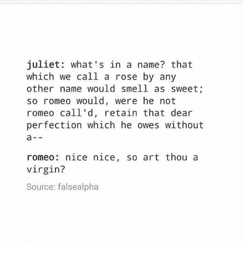 Memes Smell And Virgin Juliet Whats In A Name That Which
