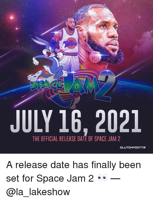 JULY 16 2021 THE OFFICIAL RELEASE DATE OF SPACE JAM 2 a Release Date ... 193619fa3