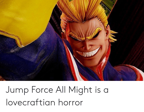 Jump Force All Might Is a Lovecraftian Horror | Dank Meme on