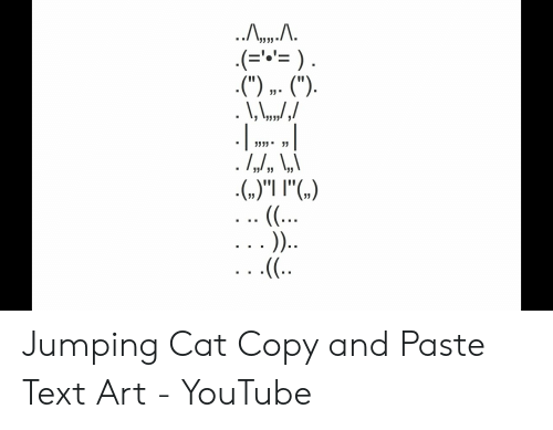 Jumping Cat Copy and Paste Text Art - YouTube | Youtube com