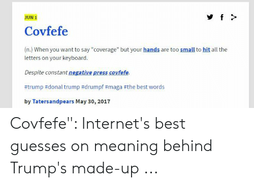 JUN 1 Covfefe N When You Want to Say Coverage but Your Hands