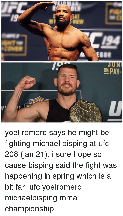 Jun On Pay Yoel Romero Says He Might Be Fighting Michael Bisping At
