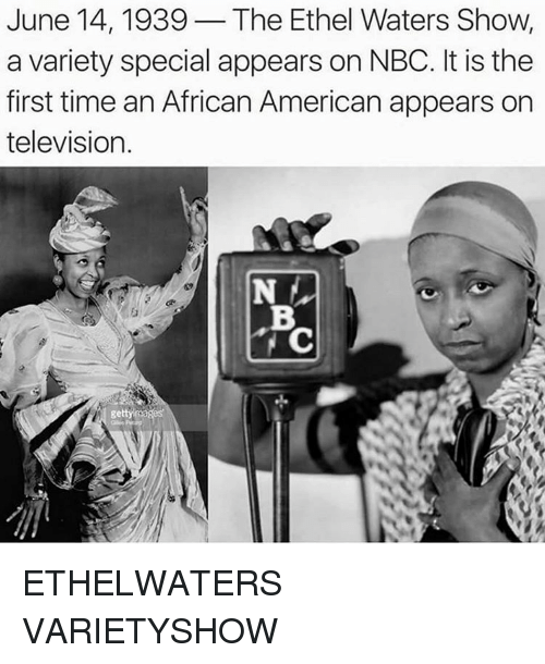 Memes Television And Ethel Waters June 14 1939 The Show