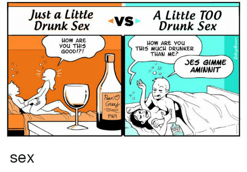Just A Little A Little Too Drunk Sex Vs Drunk Sex How Are -8436
