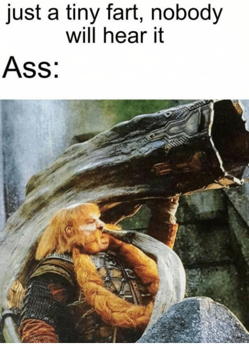 Ass, Memes, and 🤖: just a tiny fart, nobody  will hear it  Ass: