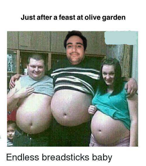 Memes, Olive Garden, and Baby: Just after a feast at olive garden Endless breadsticks baby