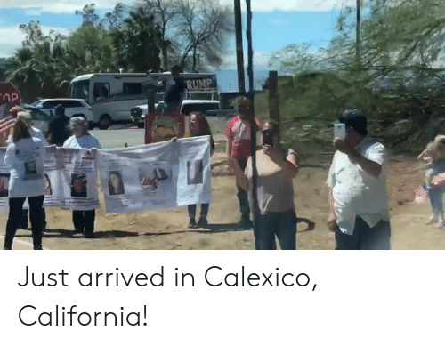 California, Calexico, and Just: Just arrived in Calexico, California!