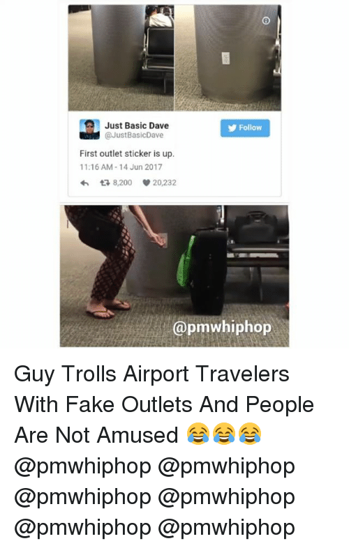 Bailey Jay, Fake, and Memes: Just Basic Dave  Follow  @JustBasicDave  First outlet sticker is up.  11:16 AM-14 Jun 2017  t 8,200 20,232  @pmwhiphop Guy Trolls Airport Travelers With Fake Outlets And People Are Not Amused 😂😂😂 @pmwhiphop @pmwhiphop @pmwhiphop @pmwhiphop @pmwhiphop @pmwhiphop