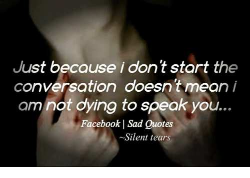 Just Because I Dontstart The Conversation Doesnt Mean I Am Not Dying