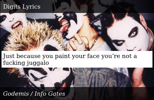 Just Because You Paint Your Face Youre Not A Fucking Juggalo