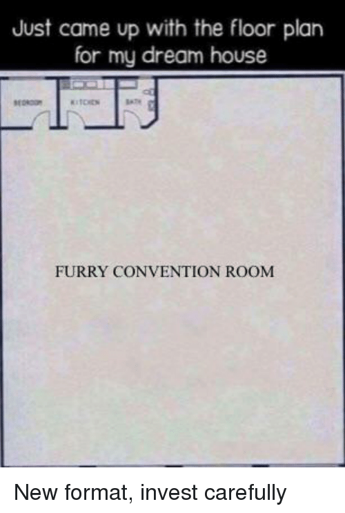 Just Came Up With the Floor Plan for My Dream House FURRY CONVENTION – Floor Plan Of My Dream House