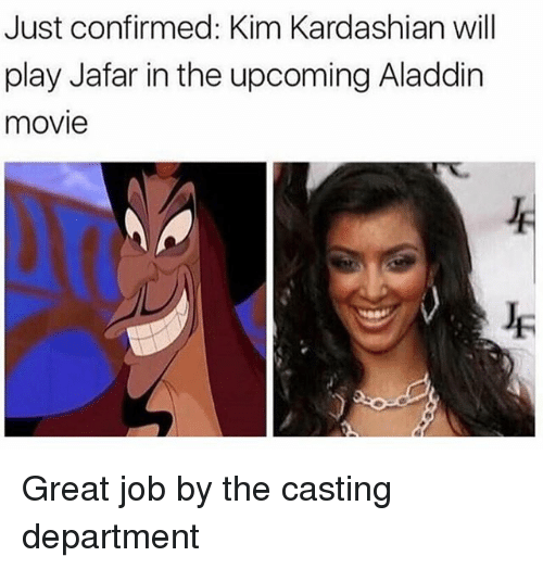 Aladdin, Kardashians, and Kim Kardashian: Just confirmed: Kim Kardashian will  play Jafar in the upcoming Aladdin  movie Great job by the casting department