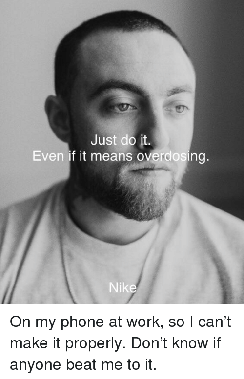 Just Do It Even if It Means Overdosing Nike | Just Do It ...
