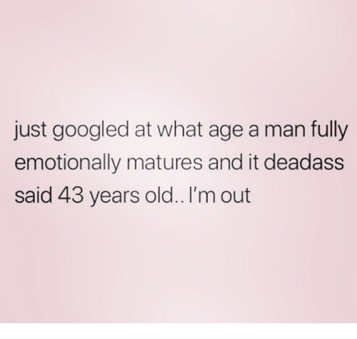 Man fully mature a emotionally what age Readers ask: