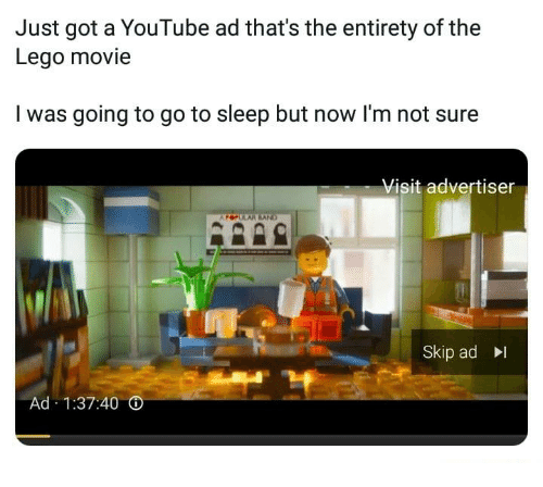 Just Got A Youtube Ad Thats The Entirety Of The Lego Movie I Was
