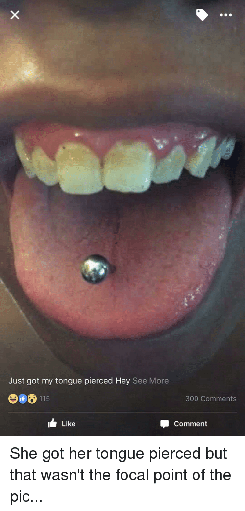Just Got My Tongue Pierced Hey See More E008 115 300 Comments I Like