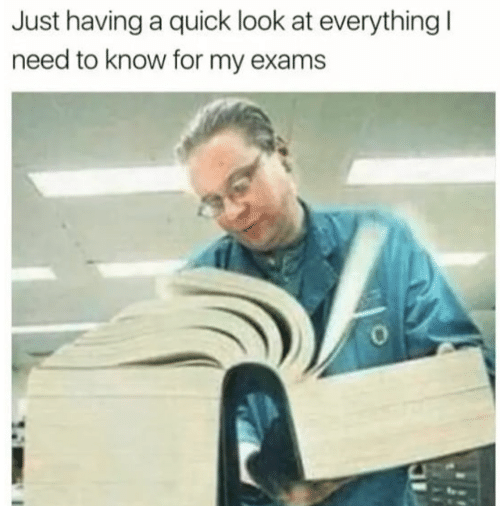 For, Look, and Quick: Just having a quick look at everything  need to know for my exams