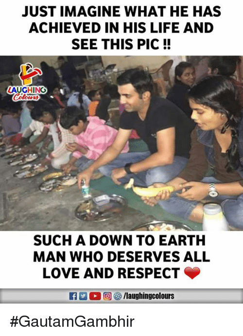 Life, Love, and Respect: JUST IMAGINE WHAT HE HAS  ACHIEVED IN HIS LIFE AND  SEE THIS PIC!!  AUGHING  SUCH A DOWN TO EARTH  MAN WHO DESERVES ALL  LOVE AND RESPECT  回汐/laughingcolours #GautamGambhir