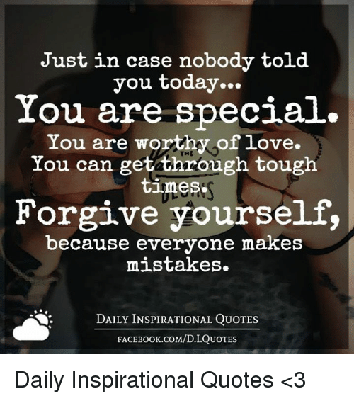 Just In Case Nobody Told You Today You Are Special You Are Worthy Of