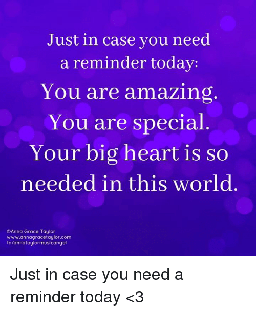 Your So Amazing: Just In Case You Need A Reminder Today You Are Amazing You