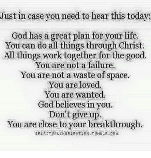 993d268ae96 Just in Case You Need to Hear This Today God Has a Great Plan for ...