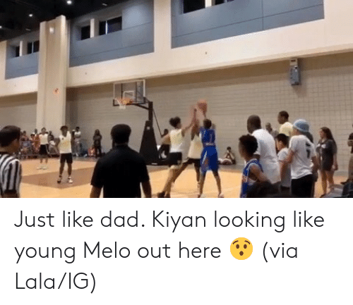 Dad, Looking, and Via: Just like dad. Kiyan looking like young Melo out here 😯  (via Lala/IG)
