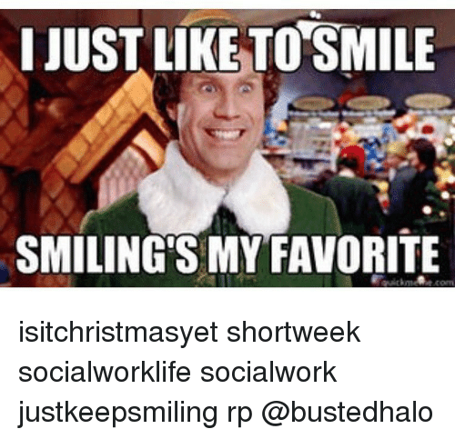 Memes  F F A  And Smilings My Favorite Just Liketosmile Smilings My Favorite Isitchristmasyet Shortweek