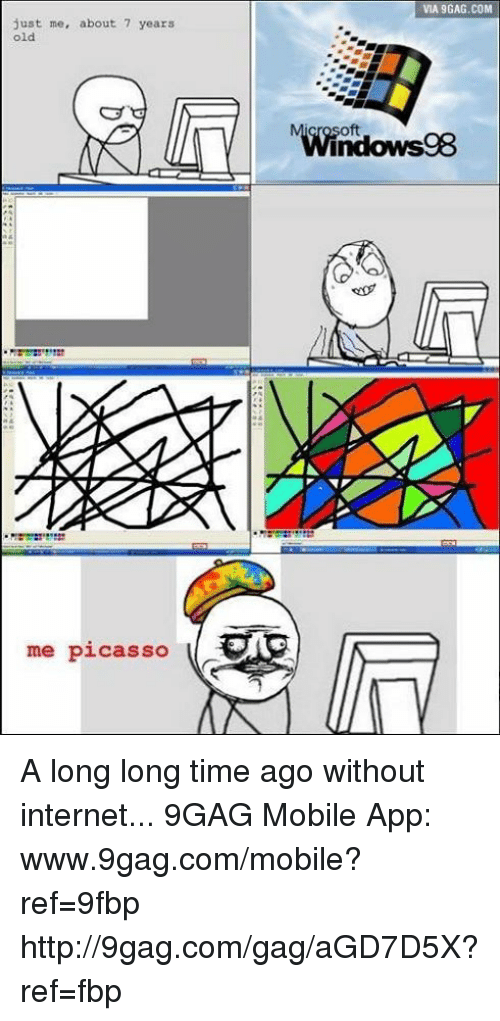 9gag, Dank, and Internet: just me, about 7 years  old  me picasso  VIA 9GAG.COM  N Windowsg8 A long long time ago without internet...   9GAG Mobile App: www.9gag.com/mobile?ref=9fbp  http://9gag.com/gag/aGD7D5X?ref=fbp