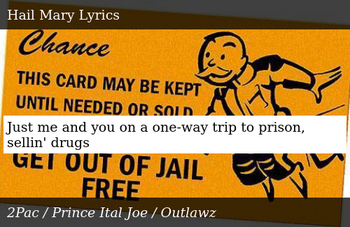 Just Me and You on a One-Way Trip to Prison Sellin' Drugs