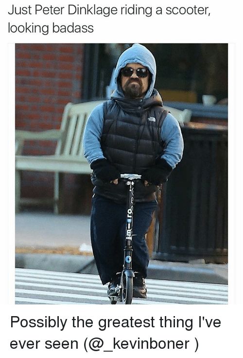 Just Peter Dinklage Riding A Scooter Looking Badass Possibly The