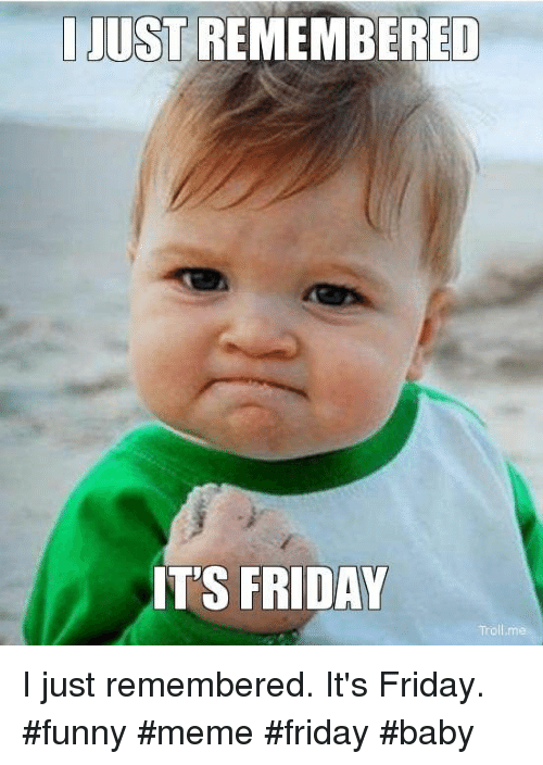 25 best memes about its friday funny its friday funny memes
